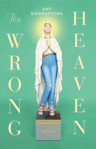 Amy Bonnaffons: THE WRONG HEAVEN