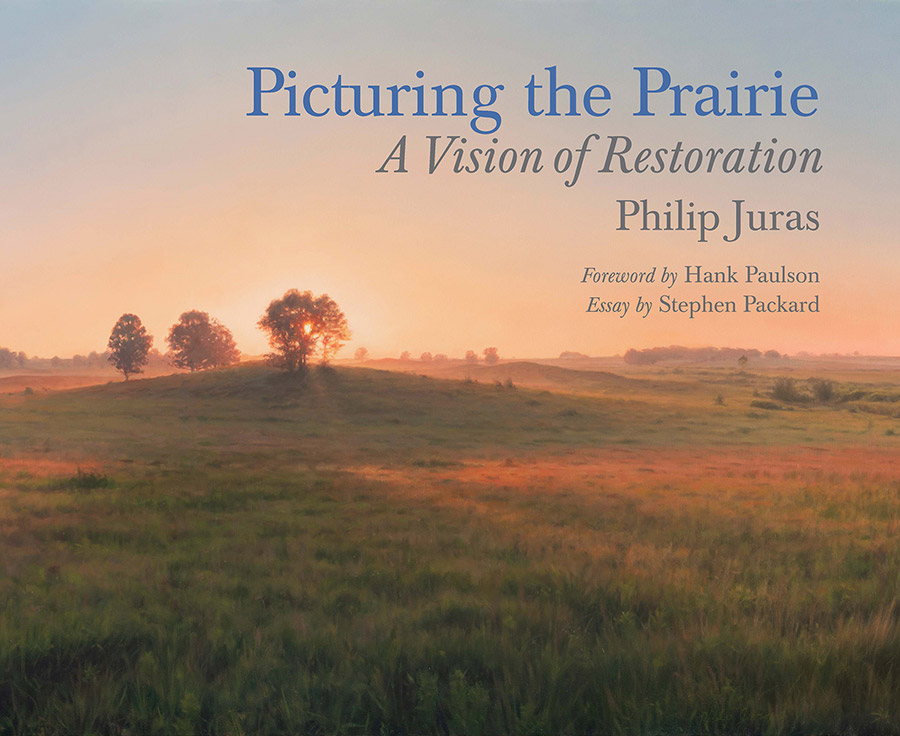 Picturing the Prairie: A Vision of Restoration by Philip Juras cover