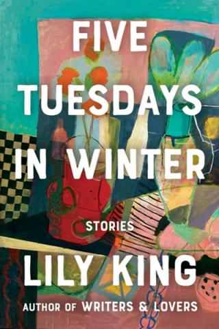 Five Tuesdays in Winter by Lily King