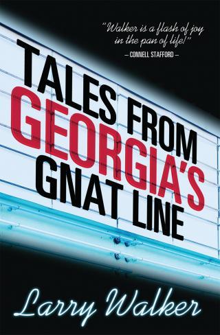 Larry Walker: TALES FROM GEORGIA'S GNAT LINE
