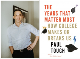 Paul Tough: THE YEARS THAT MATTER MOST: HOW COLLEGE MAKES OR BREAKS US