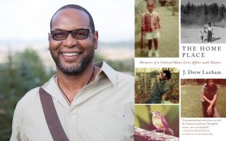 J. Drew Lanham: THE HOME PLACE: MEMOIRS OF A COLORED MAN'S LOVE AFFAIR WITH NATURE