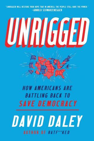UNRIGGED by David Daley