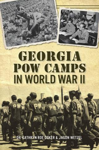 Jason Wetzel: GEORGIA POW CAMPS IN WORLD WAR II