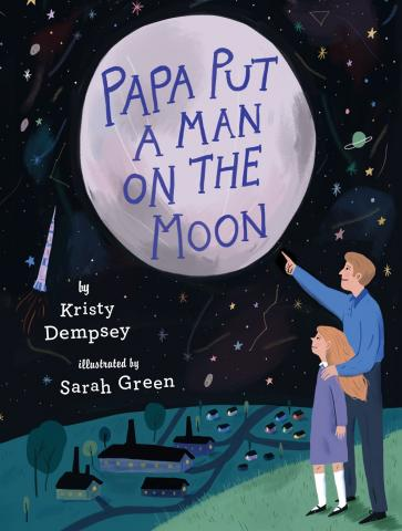 Kristy Dempsey: PAPA PUT A MAN ON THE MOON