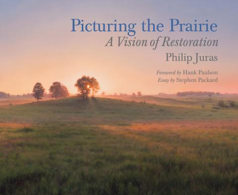 Picturing the Prairie by Philip Juras