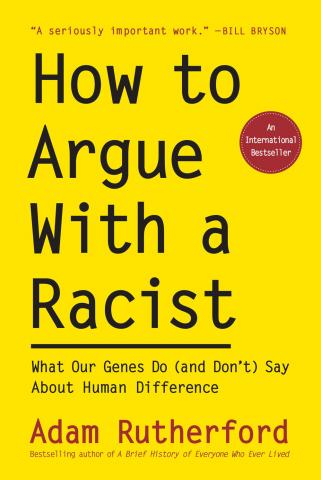How to Argue With a Racist by Adam Rutherford