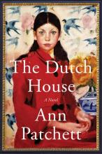 THE DUTCH HOUSE by Anne Patchett
