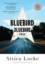 Bluebird, Bluebird by Attica Locke