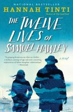 THE TWELVE LIVES OF SAMUEL HAWLEY by Hanna Tinti