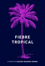 Fiebre Tropical by Juli Delgado Lopera